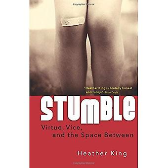 Stumble: Virtue, Vice and the Space Inbetween