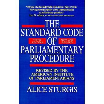 The Standard Code of Parliamentary Procedure by Sturgis & Alice