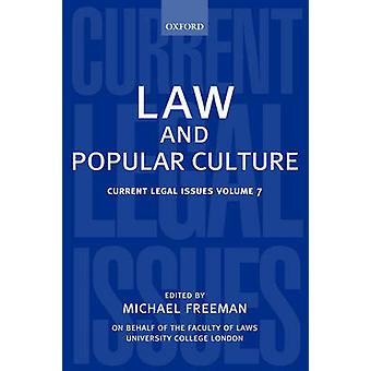 Law and Popular Culture Current Legal Issues 2004 Volume 7 by Freeman & Michael