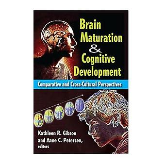 Brain Maturation and Cognitive Development  Comparative and Crosscultural Perspectives by Petersen & Anne