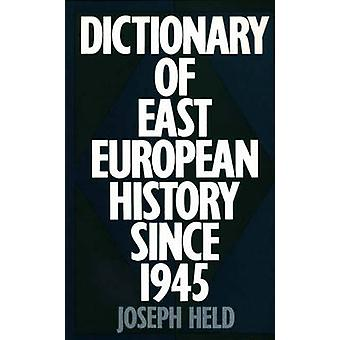 Dictionary of East European History Since 1945 by Held & Joseph