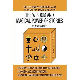 Kennen zu lernen sich selbst und Ihr Leben mit Weisheit und magische Kraft der Geschichten von Aghasi & Pejman verändern