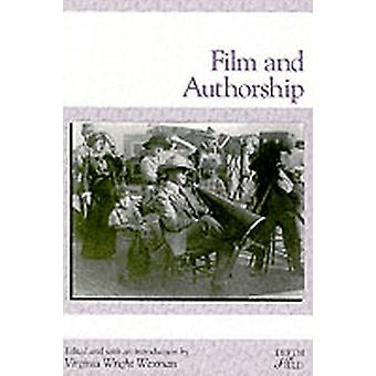 Film and Authorship by Virginia Wright Wexman