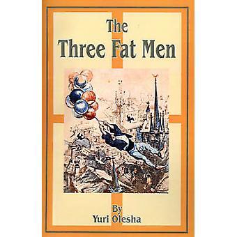 De drie dikke mannen door Oljesja & Yury