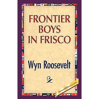 Frontier Boys in Frisco by Roosevelt & Wyn
