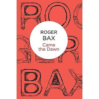 Came The Dawn by Bax & Roger