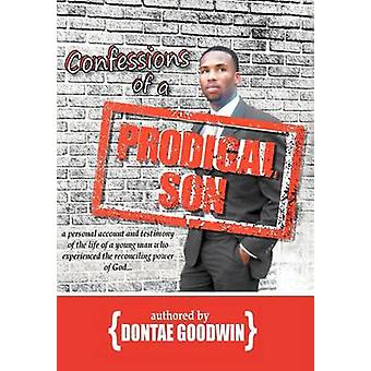Confessions of a Prodigal Son by Goodwin & Dontae