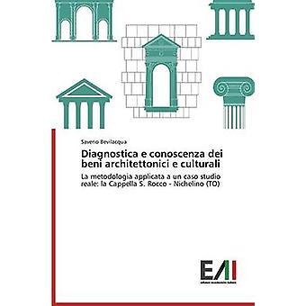 Diagnostica e conoscenza dei beni architettonici e culturali by Bevilacqua Saverio