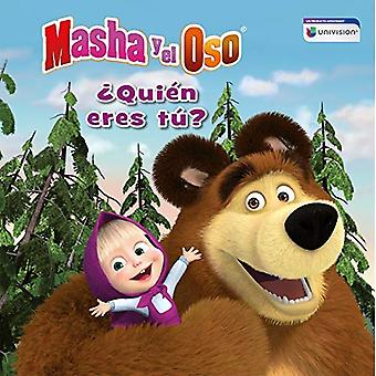 Masha Y El Oso: qui n Eres T ? / Masha and the� Bear: Who Are You? (Masha� y el Oso. lbum Ilustrado)