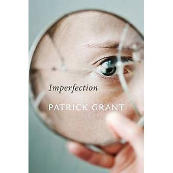 Imperfection by Patrick Grant - 9781926836751 Book