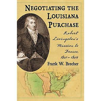 Forhandlingerne om Louisiana-købet - Robert Livingston Mission til Fr