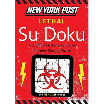 New York Post Lethal Su Doku - 150 Fiendish Puzzles - 9780062094711 Bo