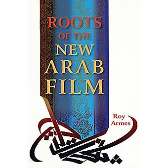 Roots of the New Arab Film by Roy Armes - 9780253031723 Book