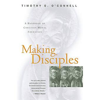 Making Disciples by Timothy E. O'Connell - 9780824517274 Book