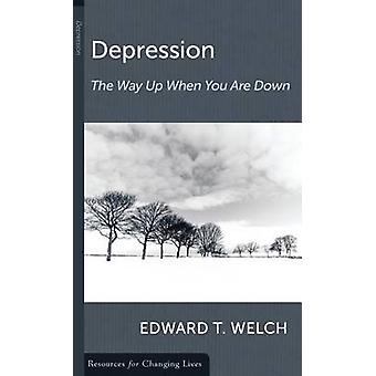 Depression the Way up the Way down by Edward T Welch - 9780875526829