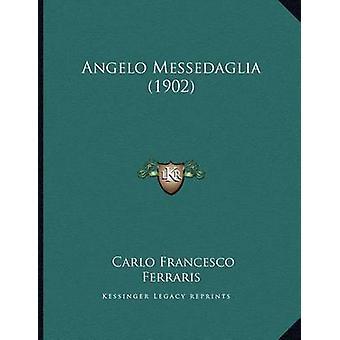 Angelo Messedaglia (1902) by Carlo Francesco Ferraris - 9781166412302