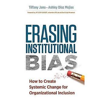 Erasing Institutional Bias - How to Create Systemic Change for Organiz