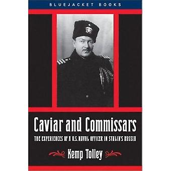 Caviar and Commissars - The Experiences of a U.S. Naval Officer in Sta