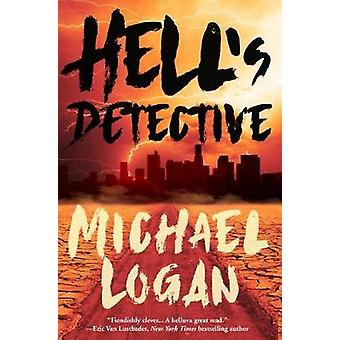 Hell's Detective - A Mystery by Michael Logan - 9781683316756 Book