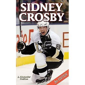 Sidney Crosby by J. Alexander Poulton - 9781897277577 Book