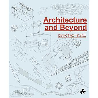 Architecture and Beyond - Procter-Rihl by Nigel Coates - 9781908967404