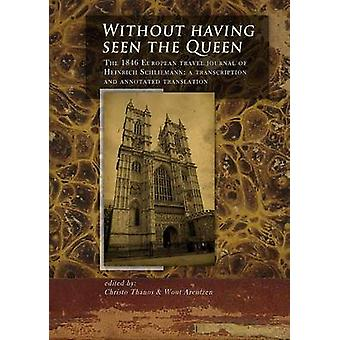 Without Having Seen the Queen - The 1846 European Travel Journal of He