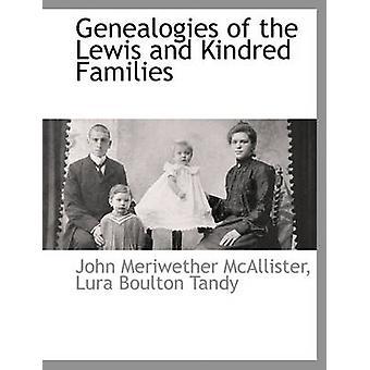 Généalogies of the Lewis and Kindred Families par McAllister et John Meriwether