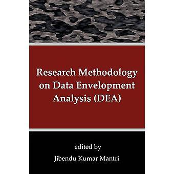 Research Methodology on Data Envelopment Analysis DEA by Mantri & Jibendu Kumar