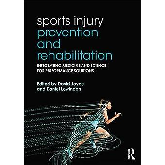 Sports Injury Prevention and Rehabilitation by David Joyce