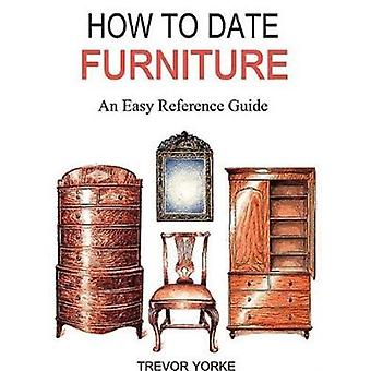 HOW TO DATE FURNITURE by Trevor Yorke