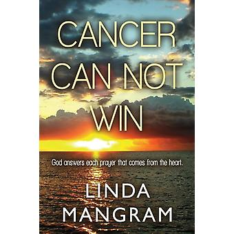 Cancer kan inte vinna av Linda Mangram