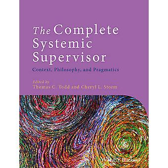 The Complete Systemic Supervisor by Todd & Thomas C.Storm & Cheryl L.