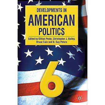 Developments in American Politics 6 by Gillian Peele