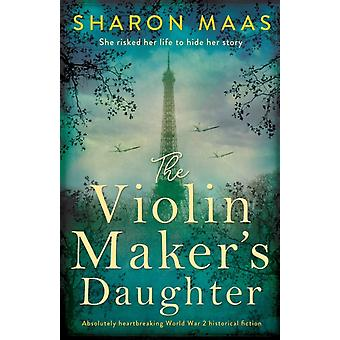 The Violin Makers Daughter Absolutely heartbreaking World War 2 historical fiction by Maas & Sharon