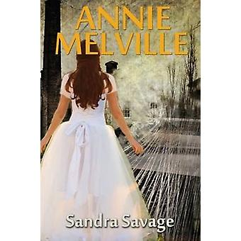 Annie Melville The enthralling saga of Annie Peppers search for love and romance continues. by SAVAGE & SANDRA