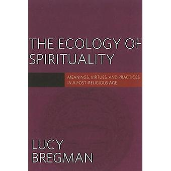 The Ecology of Spirituality by Lucy Bregman