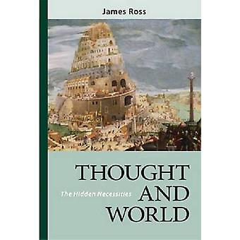 Thought and World The Hidden Necessities von Ross & James