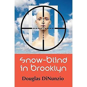 SnowBlind in Brooklyn An Eddie Lombardi Mystery by Dinunzio & Douglas