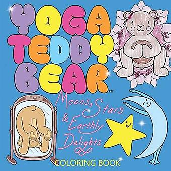 Yoga Teddy Bear Moons Stars  Earthly Delights Coloring Book by Copham & K. M.