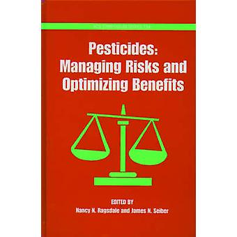 Pesticides Managing Risks and Optimizing Benefits by Sieber & James N.