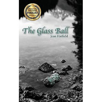 The Glass Ball by Hatfield & Jean