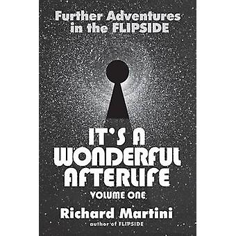 Its A Wonderful Afterlife Further Adventures in the Flipside Volume One by Martini & Richard