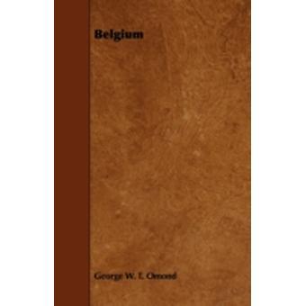 Belgium by Omond & George W. T.