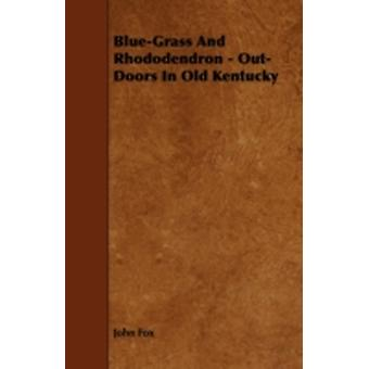 BlueGrass And Rhododendron  OutDoors In Old Kentucky by Fox & John
