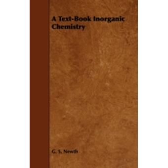 A TextBook Inorganic Chemistry by Newth & G. S.