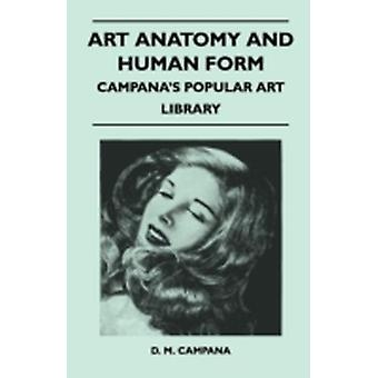 Art Anatomy and Human Form  Campanas Popular Art Library by Campana & D. M.