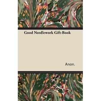 Good Needlework GiftBook by Anon.