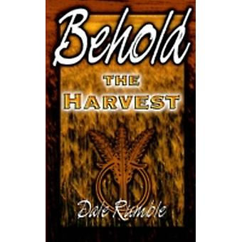 Behold the Harvest by Rumble & Dale