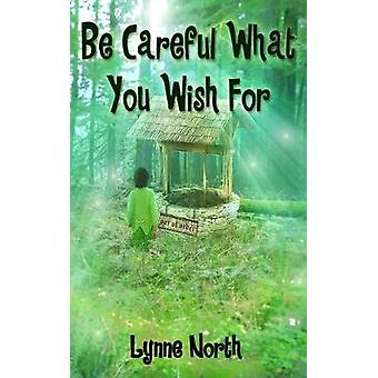 Be Careful What You Wish For by North & Lynne