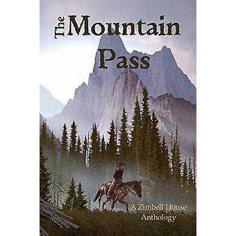 The Mountain Pass A Zimbell House Anthology by Publishing & Zimbell House